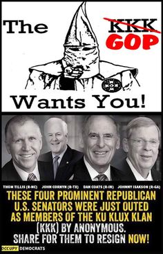 Republicans are members of the KKK? Who would of ever saw that one?