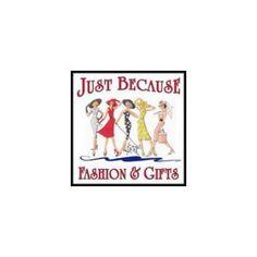 Just Because Fashion & Gifts 317 S. Washington Ave., Newport, WA 99156 509-447-2762 www.shoppingjustbecause.com