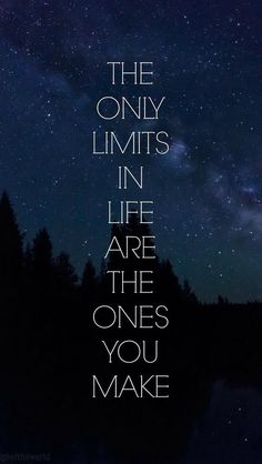 Limits in Life. Inspirational life quotes that are full of wisdom and positive spirit. Tap to see more motivational quotes! - @mobile9