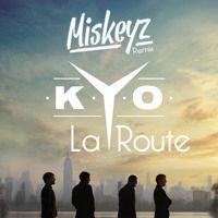 Kyo - La Route (Miskeyz Remix) by Miskeyz on SoundCloud