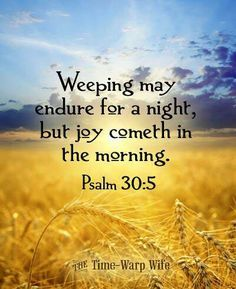 """Psalm 30:5 - From Great News! Daily, """"In The Morning,"""" Monday, December 8, 2014 #morning Subscribe: http://ui.constantcontact.com/d.jsp?m=1115825817296&p=oi"""