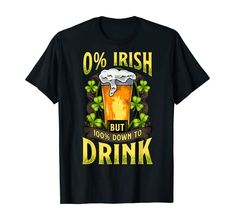 Shop Irish But Down To Drink Funny St. Patrick's Day T-Shirt. Irish Costumes, Wedding After Party, Wedding Shirts, Matching Couples, Casual Wedding, Couple Shirts, Shirt Price, Man Humor, Branded T Shirts