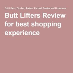 Butt Lifters Review for best shopping experience