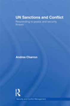 Buy UN Sanctions and Conflict: Responding to Peace and Security Threats by Andrea Charron and Read this Book on Kobo's Free Apps. Discover Kobo's Vast Collection of Ebooks and Audiobooks Today - Over 4 Million Titles! Freedom In The World, United Nations Peacekeeping, Peace Building, Responsibility To Protect, United Nations Security Council, Peace And Security, Human Rights Watch, Military Coup
