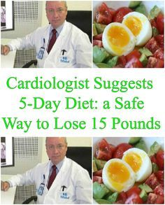 Cardiologist Suggests Diet: a Safe Way to Lose 15 Pounds Diet Plans To Lose Weight, Weight Loss Plans, How To Lose Weight Fast, Fast Weight Loss, Healthy Weight Loss, Weight Gain, Lost Weight, 5 Day Diet, Master Cleanse Diet