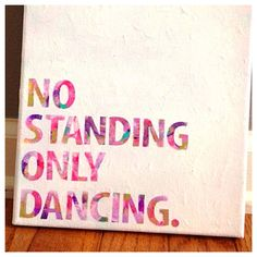 No standing only dancing quote on canvas 8 x by shopsignlanguage, $14.00