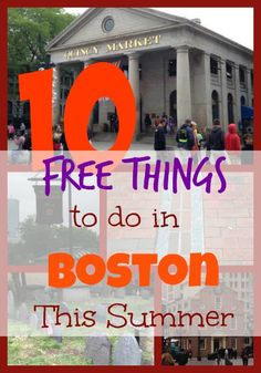 10 Free Things To Do In Boston This Summer #Travel
