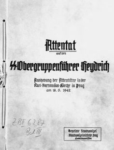 Front page of the investigative report on the assassination of the Deputy Reich Protector Reinhard Heydrich. The investigation was conducted by Heinz Pannwitz, Head of commission for investigation of the assassination. Robert Burns, Paratrooper, Kirchen, World War Ii, Troops, Wwii, Death, Camps, Czech Republic