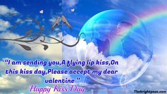 """""""I am sending you, A flying lip kiss, On this kiss day, Please accept my dear valentine """" - Happy kiss day. Kiss Day Quotes, Happy Kiss Day, Romantic Quotes, Famous Quotes, Lips, Sayings, Movie Posters, Famous Qoutes, Lyrics"""