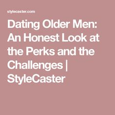 Advice on dating an older man quotes