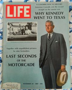 1967 LIFE MAGAZINE vintage magazine cover ~ November 1967 ~ A Contribution to History - Governor Connally sets the record straight on the fateful visit - Why . Life Magazine, Magazine Cover Page, History Magazine, Magazine Photos, Vintage Magazines, Vintage Ads, Vintage Antiques, John F. Kennedy, Life Cover