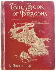 The Book of Dragons…E.Nesbit 1901