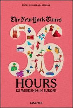 The New York Times, 36 hours: Europe Taschen