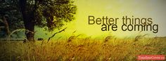Better things are coming $0.00