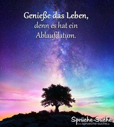 Saying about life to think - Enjoy life, because it has an ablaze . - Zitate und Sprüche - The Stylish Quotes Happy Quotes, True Quotes, Positive Quotes, Happiness Quotes, Positive Thoughts, Postive Vibes, German Words, Writing Quotes, Some Words