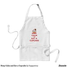 Keep Calm and Eat a Cupcake  - Adult-sized Kitchen Apron
