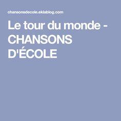 Le tour du monde - CHANSONS D'ÉCOLE