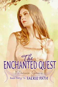 The Enchanted Quest (Faerie Path, #5) by Frewin Jones
