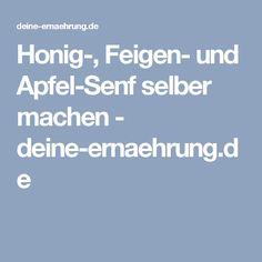 Honig-, Feigen- und Apfel-Senf selber machen - deine-ernaehrung.de