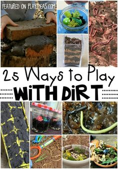 These 25 ways to play with dirt will encourage your kids to spend time outside and love it!