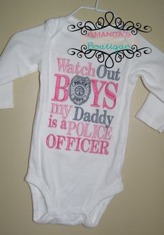 Watch Out Boys My Daddy is a Police Officer Embroidered Shirt. $25.00, via Etsy.