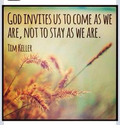 Grow in the Lord and strive toward perfection! ------>Tim Keller