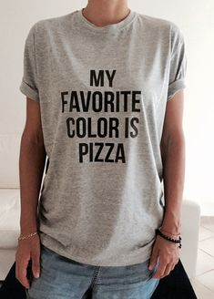 Welcome to Nalla shop :)  For sale we have these great My favorite color is pizza t-shirts!   With a large range of colors and sizes - just select your