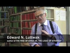 The Rise of China vs. the Logic of  Strategy | Edward N. Luttwak