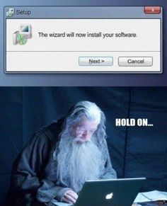 Funny pictures about Setup Wizard. Oh, and cool pics about Setup Wizard. Also, Setup Wizard photos. Funny Images, Best Funny Pictures, Funny Photos, Into The West, Fresh Memes, Funny Cute, The Hobbit, Puns, I Laughed