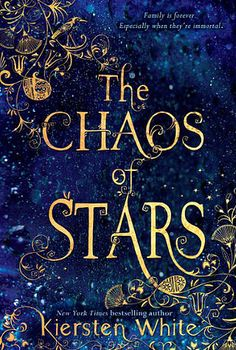 The Chaos of Stars by Kiersten White Rated: 10+
