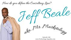 Jeff Beale: Episode #96- How do you define the Consulting Line? - Technology = Equality Wall Street Journal, Keep Up, Continue Reading, Get Started, Equality, Line, Evolution, Insight, Relationship