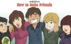 Practical simple tips: How to Make Friends, wikiHow.com