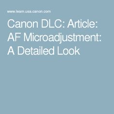 Canon DLC: Article: AF Microadjustment: A Detailed Look