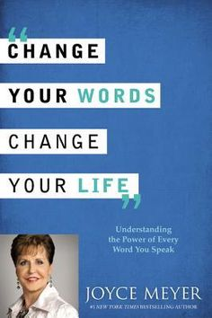 """New book release by Joyce Meyer - """"Change Your Words, Change Your Life."""" Currently on sale for $16.99! @FaithWords Books @Joyce Meyer Ministries"""