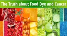 be healthy-page: The Truth about Food Dye and Cancer