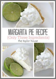 Three Ingredient Margarita Pie Recipe - The Taylor House