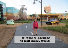 Is There A Carsland At Walt Disney World?