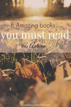 LIFE: 8 Amazing books you MUST read this Autumn | Fizzy Peaches | Brighton Travel, Beauty & Lifestyle Blog