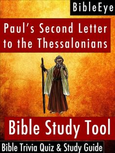 Paul's Second Letter to the Thessalonians: Bible Trivia Quiz & Study Guide (BibleEye Bible Trivia Quizzes & Study Guides Book 14) by BibleEye http://www.amazon.com/dp/B0094BO0DO/ref=cm_sw_r_pi_dp_g1T.vb0TXYVM1