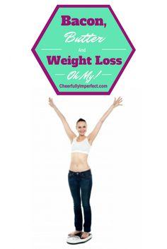 bacon and butter and weight loss, oh my!  #weightloss #nodiet #primalweightloss #grainfree