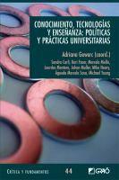 Conocimiento, tecnologías y enseñanza: políticas y prácticas universitarias http://absysnetweb.bbtk.ull.es/cgi-bin/abnetopac?ACC=DOSEARCH&xsqf99=508863.
