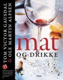Mat og drikke av Tom Victor Gausdal og Ole Martin Alfsen (Heftet)