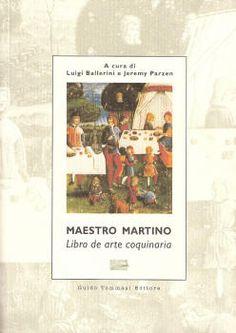 El Maestro Martino da Como fue muy conocido en su época como El príncipe de los cocineros. Es conocido por haber publicado un libro de cocina titulado Libro de Arte Coquinaria en el que se describen algunos platos de la cocina mediterránea de la época.