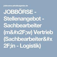 JOBBÖRSE - Stellenangebot - Sachbearbeiter (m/w) Vertrieb (Sachbearbeiter/in - Logistik)