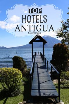 Pin Now Read Later: Top Hotels to stay at in Antigua Guatemala