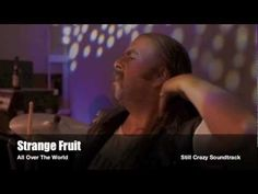 Strange Fruit - All Over The World (Still Crazy Movie) - YouTube