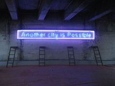 "Located in downtown Los Angeles, this neon sign quotes Manuel Castells, ""Another city is Possible."" This artwork was created in 2008 by Lauren Bon and the Metabolic Studio."