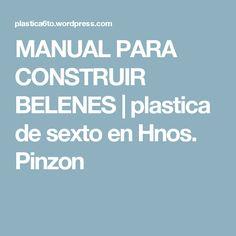 MANUAL PARA CONSTRUIR BELENES | plastica de sexto en Hnos. Pinzon