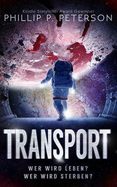 Transport von [Peterson, Phillip P.]  Schnell gelesen, weil klasse Plot voller Spannung und mitreißender Nähe zu den Protagonisten. Sehr empfehlenswert!