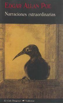 """""""Narraciones extraordinarias"""". Según H. P. Lovecraft, la diferencia entre E. A. Poe y sus ilustres predecesores estriba en que éstos habían trabajado a oscuras, sin comprender la base psicológica del atractivo del terror. Poe comprende el mecanismo y la fisiología del miedo y de lo extraño, estudia la mente humana más que los usos de la ficción gótica, y trabaja con unos conocimientos analíticos de las verdaderas fuentes del terror, lo cual incrementa la fuerza de sus relatos."""